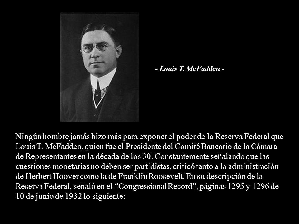 - Louis T. McFadden -