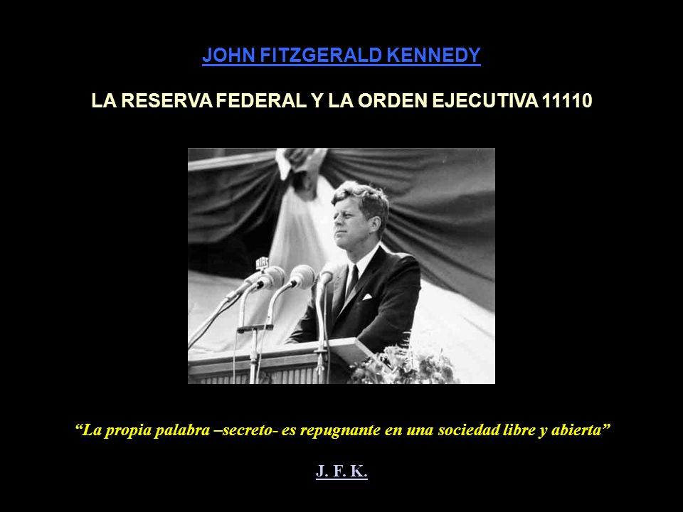 JOHN FITZGERALD KENNEDY LA RESERVA FEDERAL Y LA ORDEN EJECUTIVA 11110