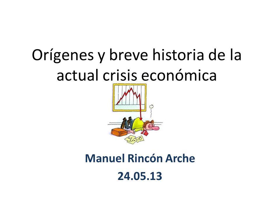 Orígenes y breve historia de la actual crisis económica