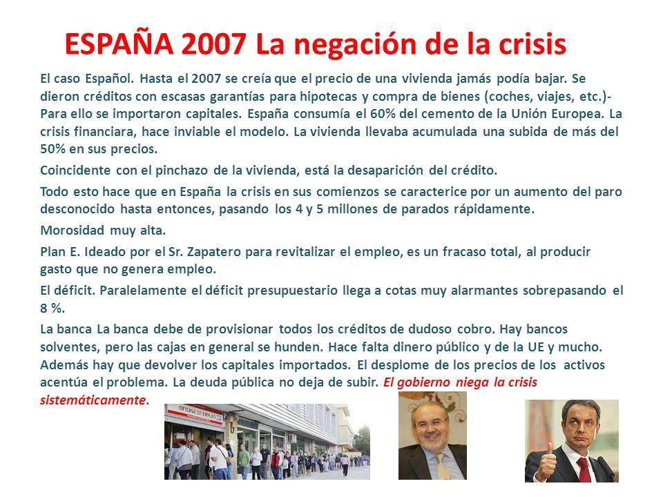 ESPAÑA 2007 La negación de la crisis