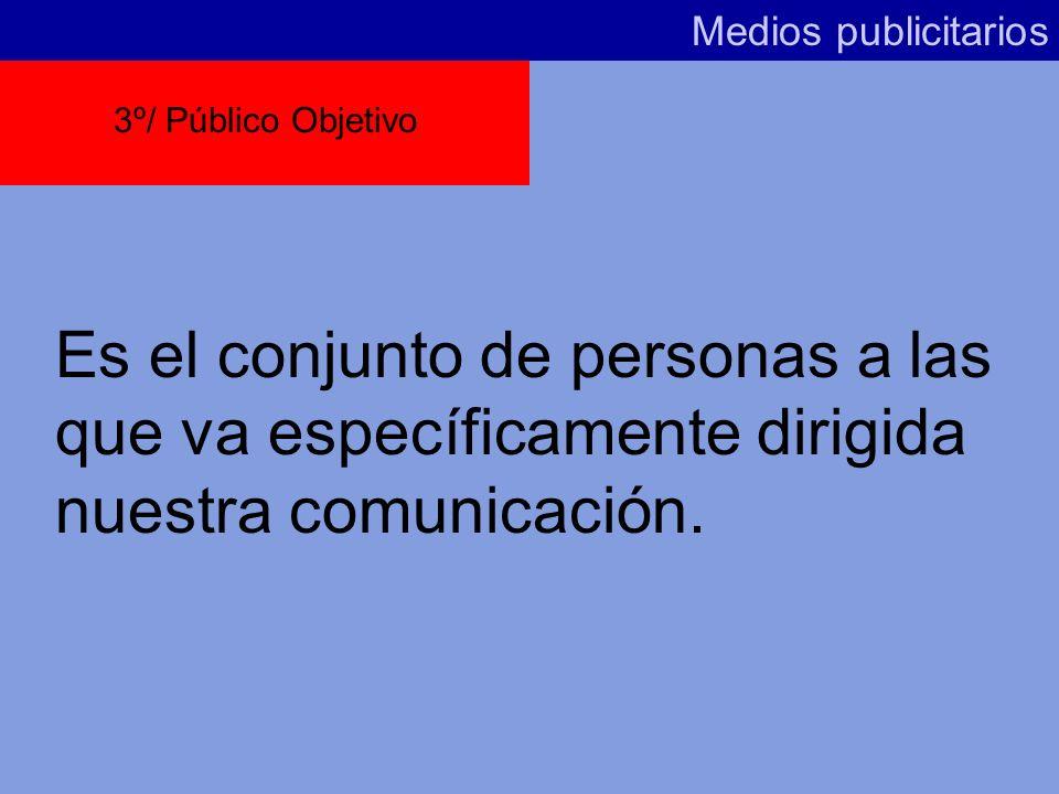 Medios publicitarios 3º/ Público Objetivo.