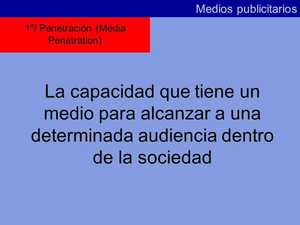 1º/ Penetración (Media Penetration)