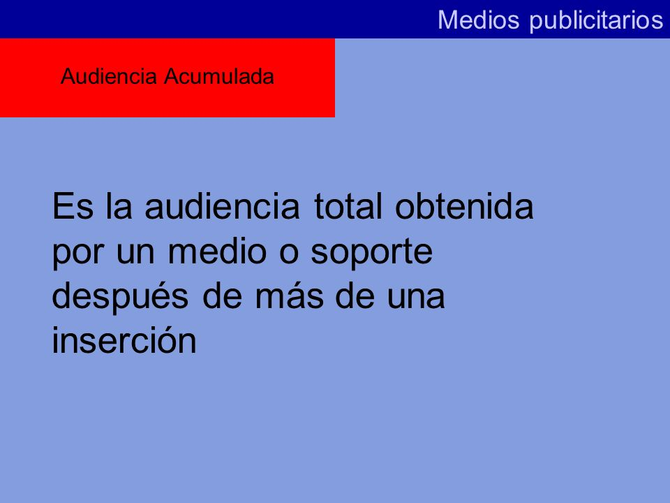 Medios publicitariosAudiencia Acumulada.