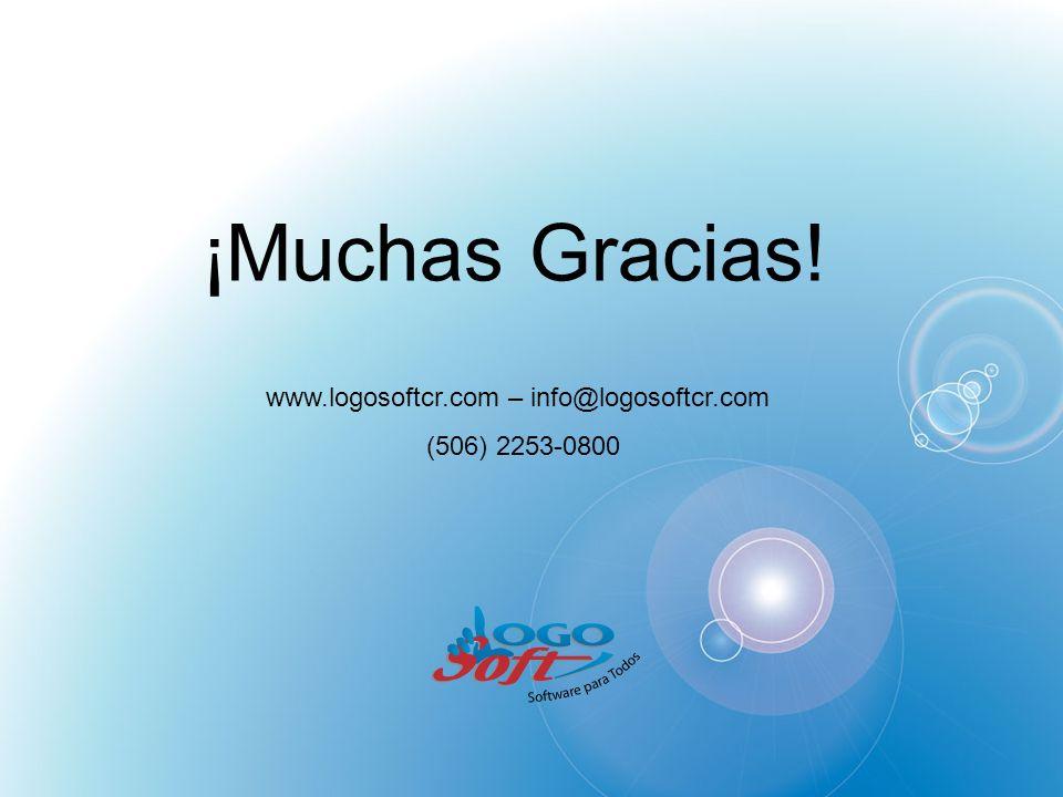¡Muchas Gracias! www.logosoftcr.com – info@logosoftcr.com