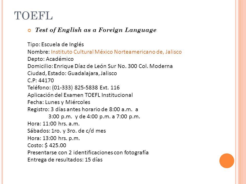 TOEFL Test of English as a Foreign Language Tipo: Escuela de Inglés