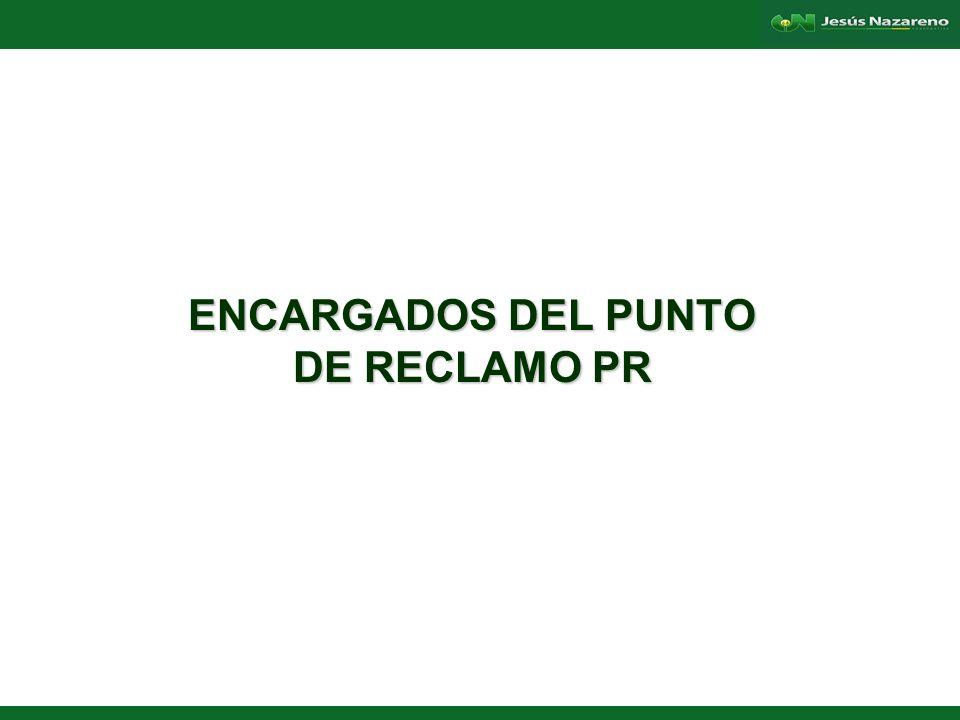 ENCARGADOS DEL PUNTO DE RECLAMO PR