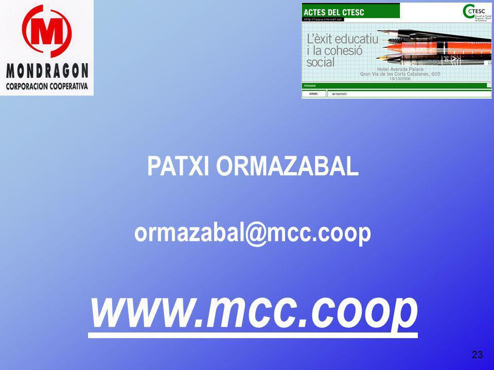 PATXI ORMAZABAL ormazabal@mcc.coop www.mcc.coop