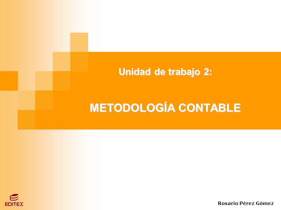 Unidad de trabajo 2: METODOLOGÍA CONTABLE