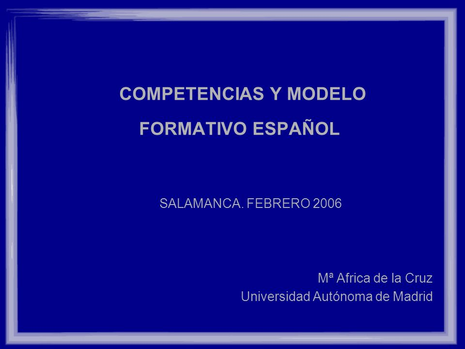 COMPETENCIAS Y MODELO FORMATIVO ESPAÑOL