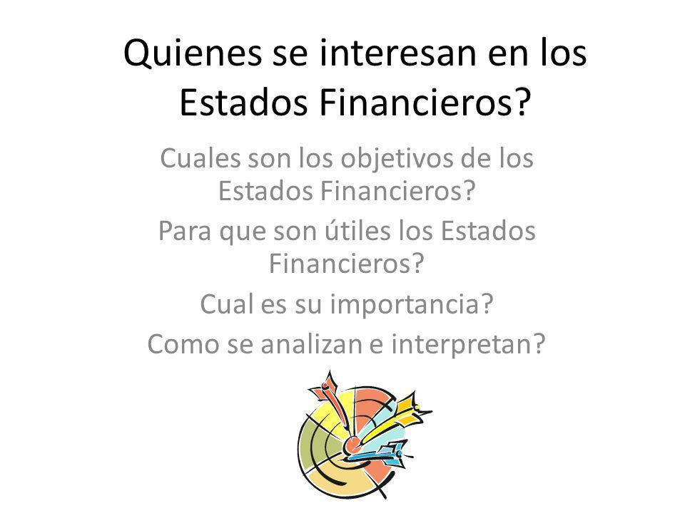 Quienes se interesan en los Estados Financieros