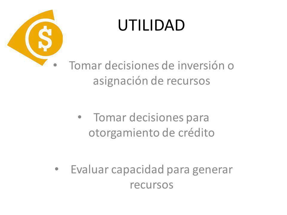 UTILIDAD Tomar decisiones de inversión o asignación de recursos