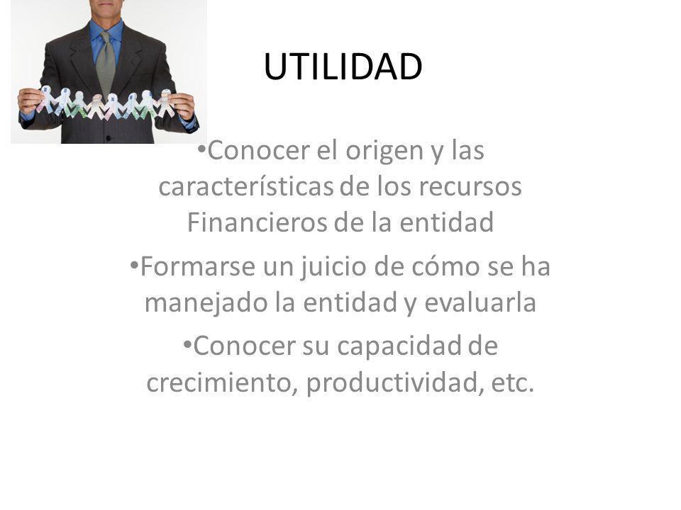 UTILIDAD Conocer el origen y las características de los recursos Financieros de la entidad.