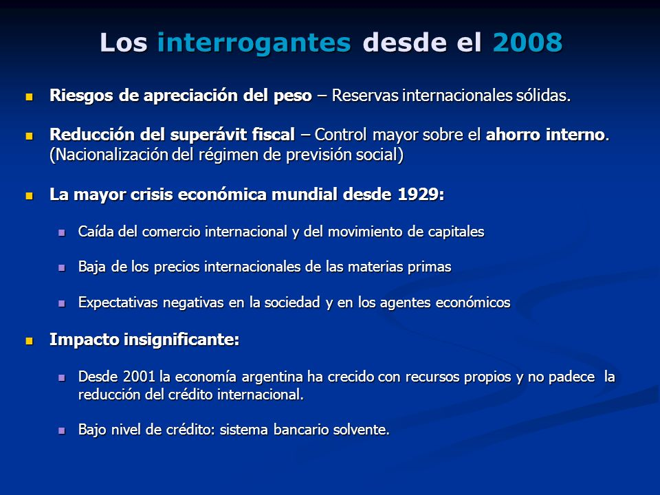Los interrogantes desde el 2008