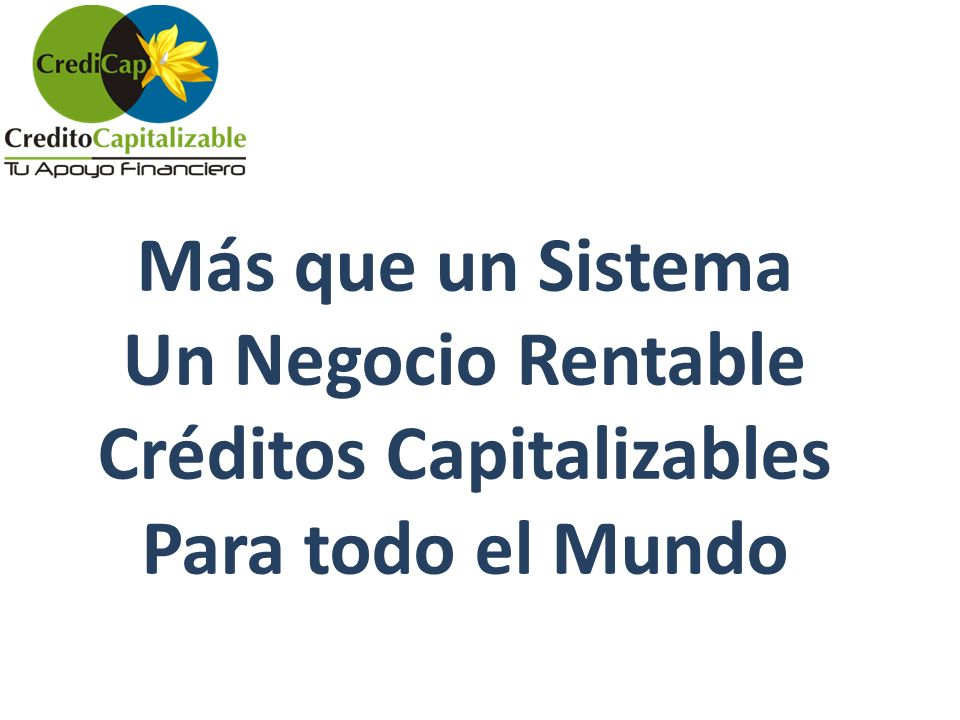 Un Negocio Rentable Créditos Capitalizables