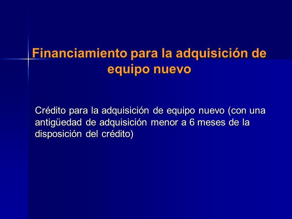 Financiamiento para la adquisición de equipo nuevo