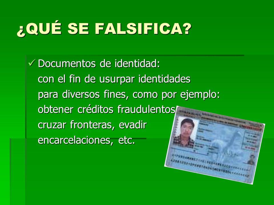 ¿QUÉ SE FALSIFICA Documentos de identidad: