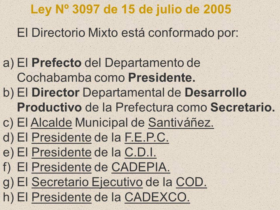El Prefecto del Departamento de Cochabamba como Presidente.