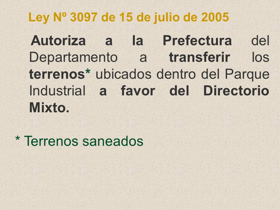 * Terrenos saneados Ley Nº 3097 de 15 de julio de 2005