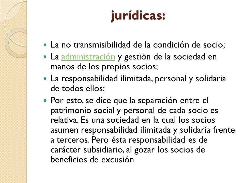 jurídicas: La no transmisibilidad de la condición de socio;