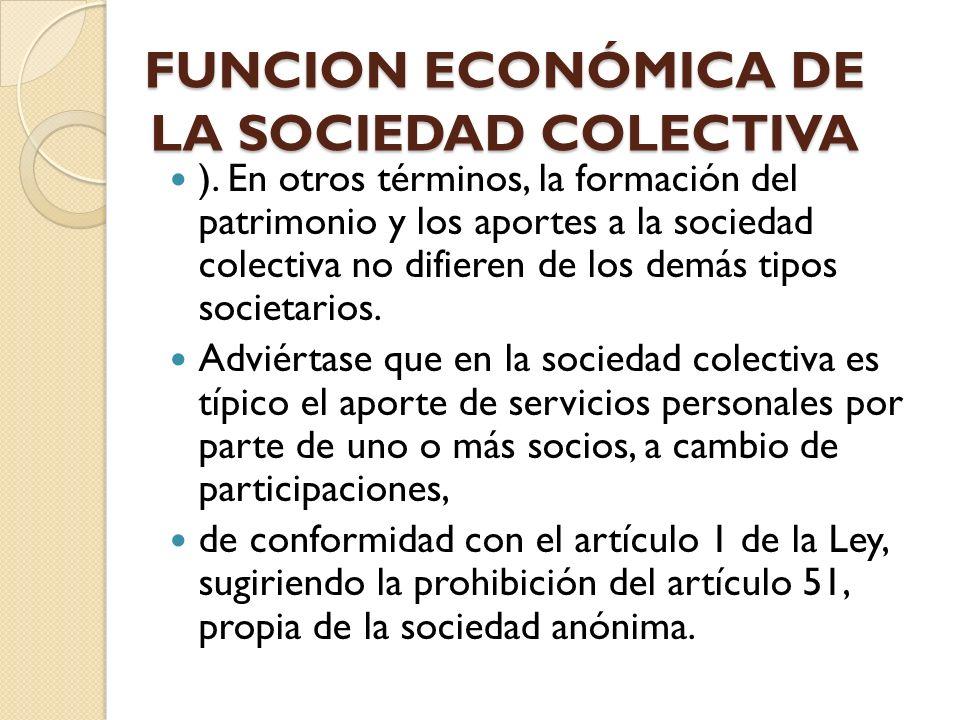 FUNCION ECONÓMICA DE LA SOCIEDAD COLECTIVA