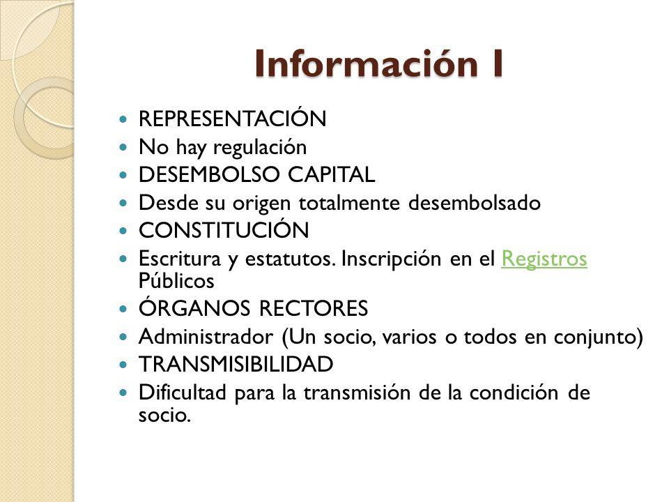 Información I REPRESENTACIÓN No hay regulación DESEMBOLSO CAPITAL