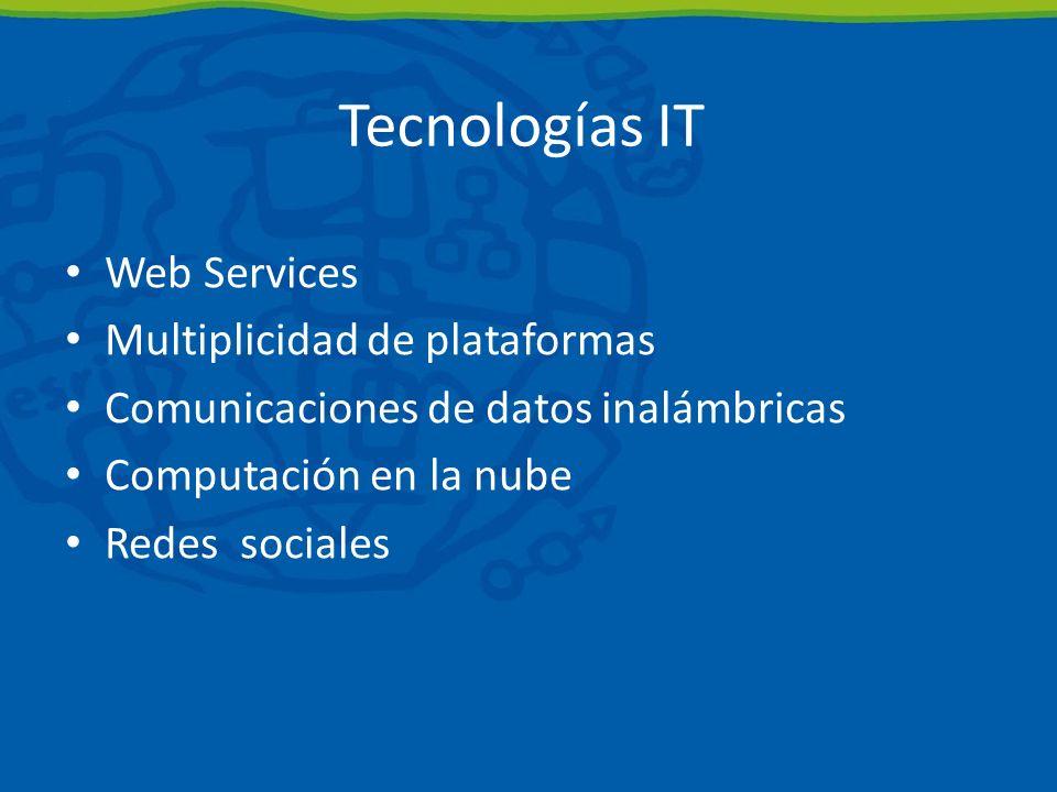 Tecnologías IT Web Services Multiplicidad de plataformas