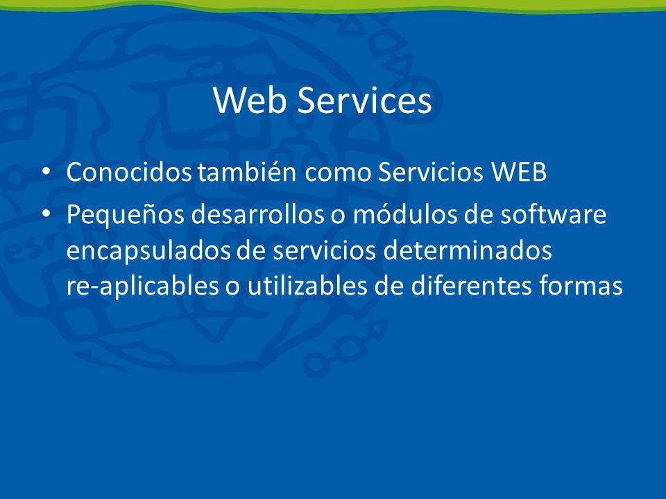Web Services Conocidos también como Servicios WEB