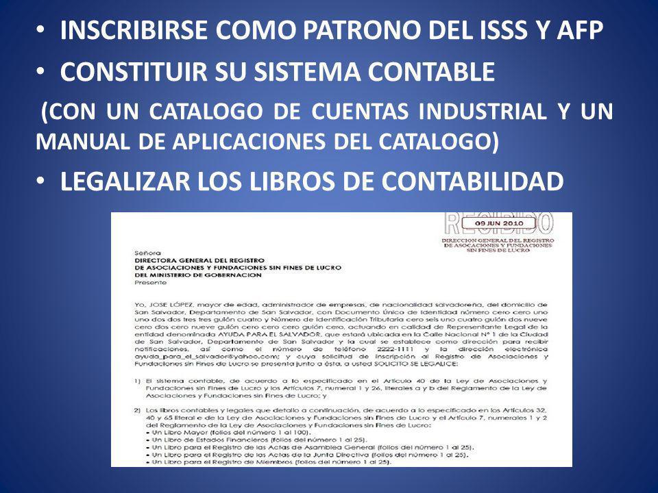 INSCRIBIRSE COMO PATRONO DEL ISSS Y AFP CONSTITUIR SU SISTEMA CONTABLE
