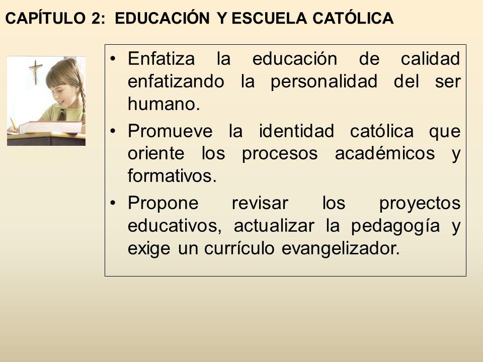 CAPÍTULO 2: EDUCACIÓN Y ESCUELA CATÓLICA