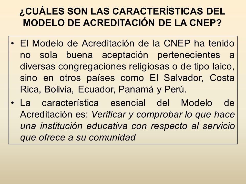 ¿CUÁLES SON LAS CARACTERÍSTICAS DEL MODELO DE ACREDITACIÓN DE LA CNEP
