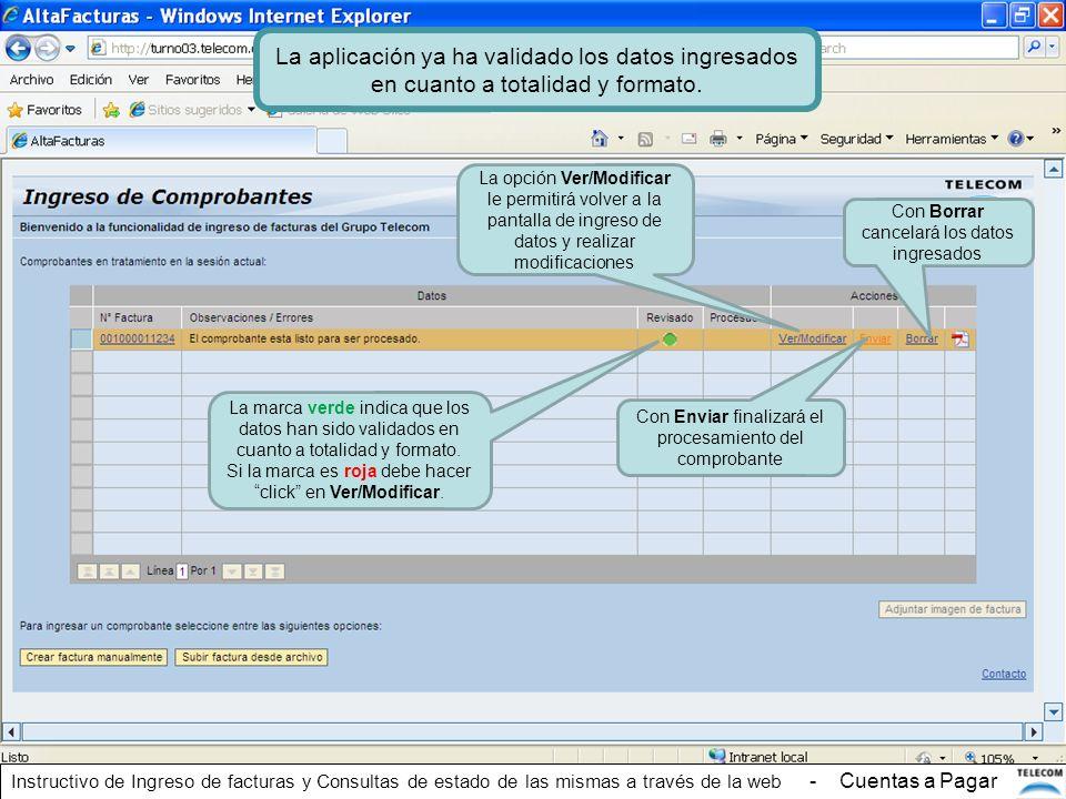 La aplicación ya ha validado los datos ingresados en cuanto a totalidad y formato.
