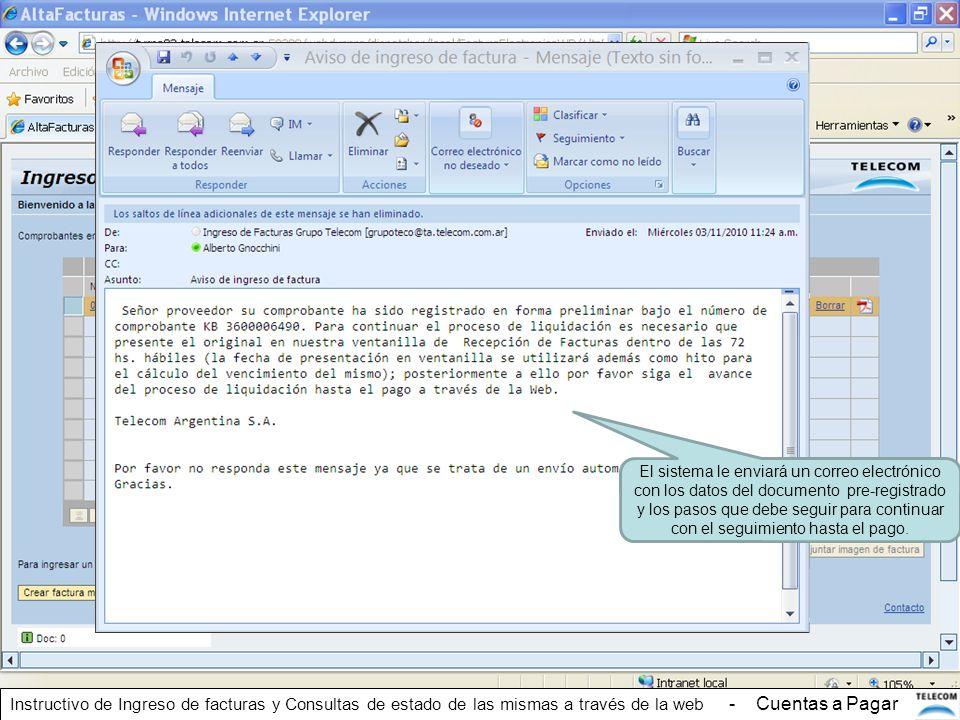 El sistema le enviará un correo electrónico con los datos del documento pre-registrado y los pasos que debe seguir para continuar con el seguimiento hasta el pago.
