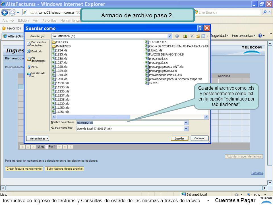 Armado de archivo paso 2. Guarde el archivo como .xls y posteriormente como .txt en la opción delimitado por tabulaciones .