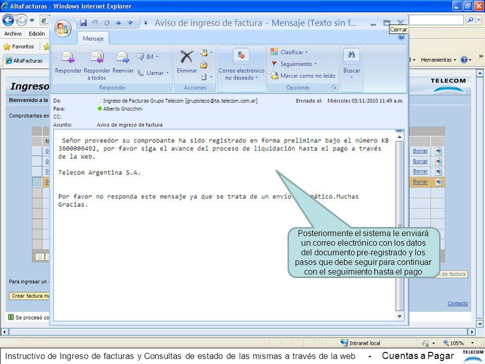 Posteriormente el sistema le enviará un correo electrónico con los datos del documento pre-registrado y los pasos que debe seguir para continuar con el seguimiento hasta el pago