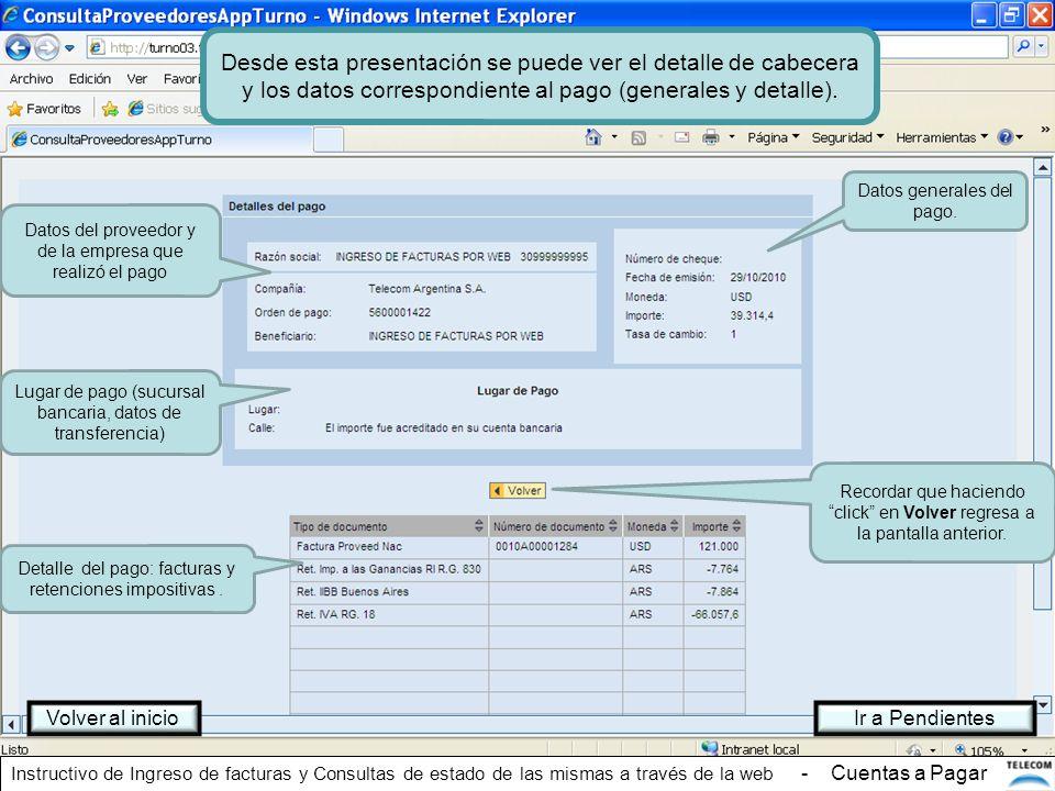 Desde esta presentación se puede ver el detalle de cabecera y los datos correspondiente al pago (generales y detalle).