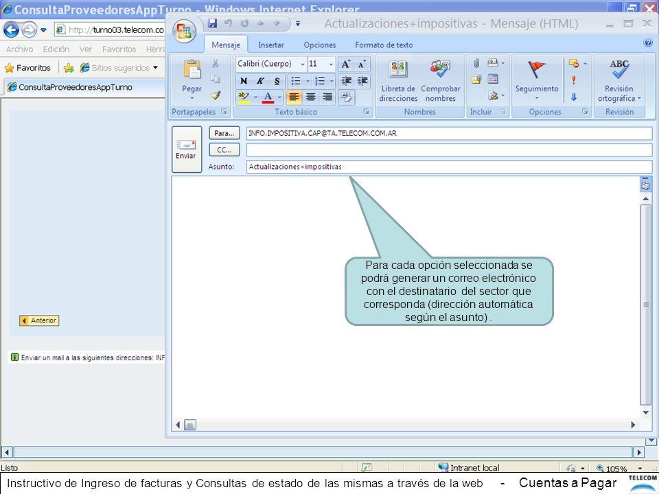 Para cada opción seleccionada se podrá generar un correo electrónico con el destinatario del sector que corresponda (dirección automática según el asunto) .