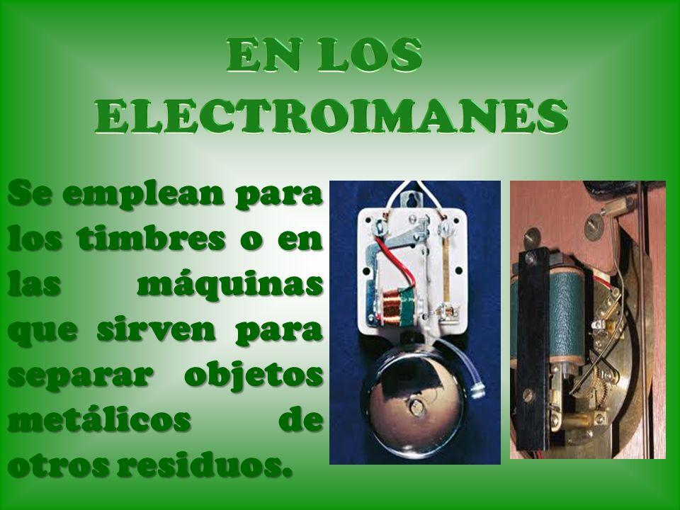 EN LOS ELECTROIMANES.