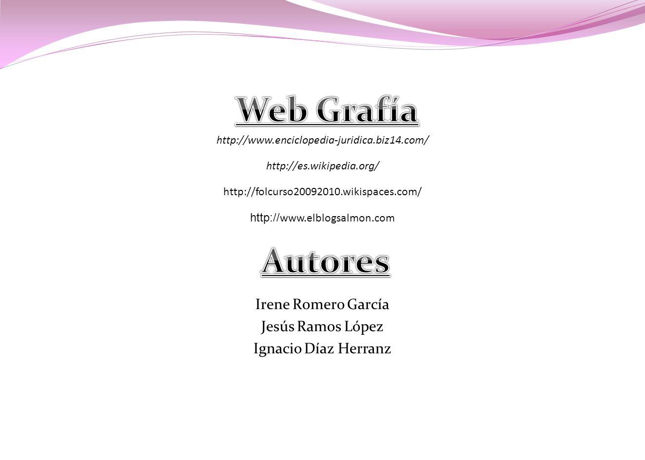 Web Grafía Autores Irene Romero García Jesús Ramos López