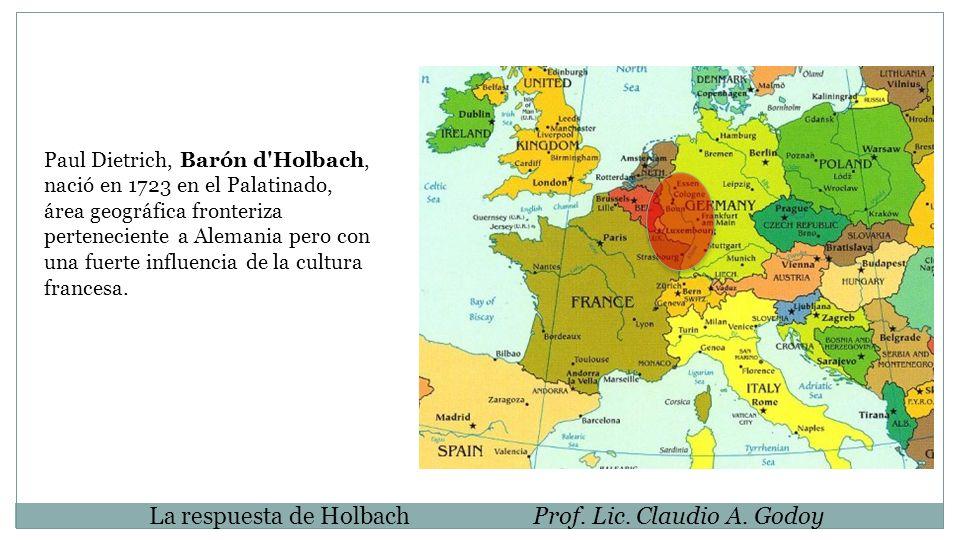 La respuesta de Holbach Prof. Lic. Claudio A. Godoy