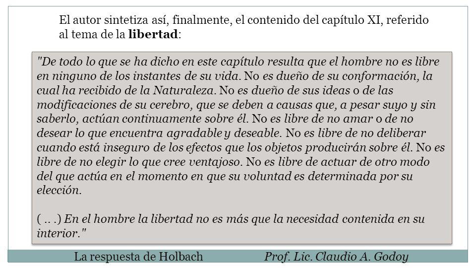 El autor sintetiza así, finalmente, el contenido del capítulo XI, referido al tema de la libertad: