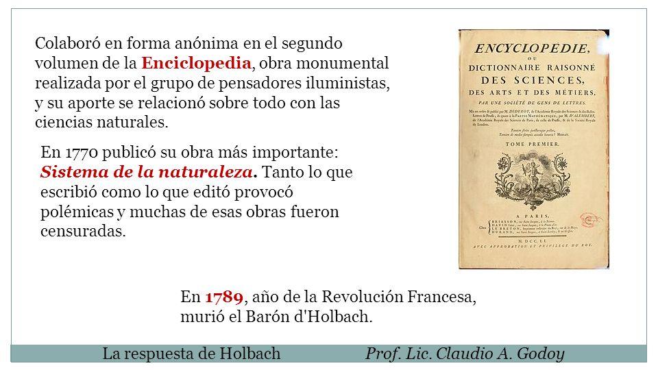Colaboró en forma anónima en el segundo volumen de la Enciclopedia, obra monumental realizada por el grupo de pensadores iluministas, y su aporte se relacionó sobre todo con las ciencias naturales.