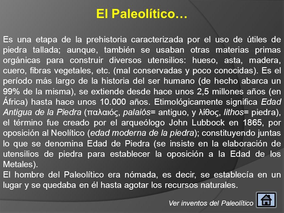 El Paleolítico…