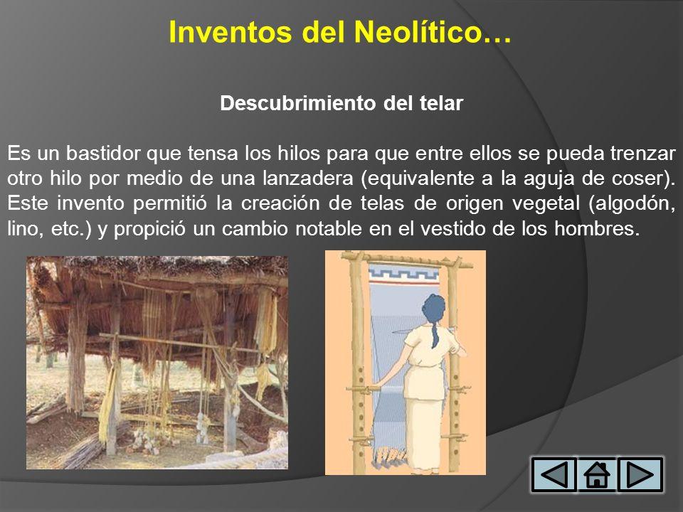 Inventos del Neolítico… Descubrimiento del telar