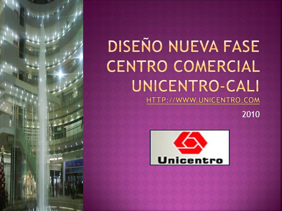 DISEÑO NUEVA FASE CENTRO COMERCIAL UNICENTRO-CALI http://www.unicentro.com