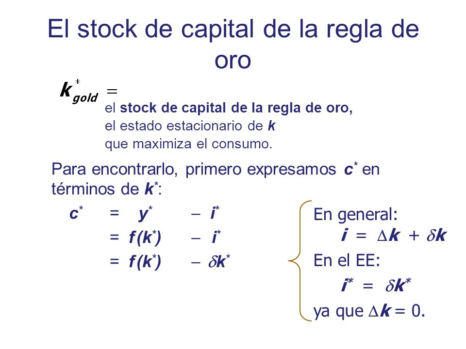 El stock de capital de la regla de oro