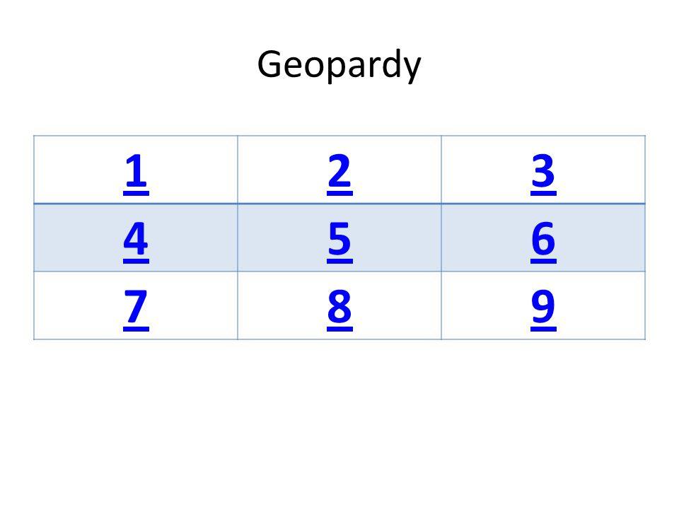 Geopardy 1 2 3 4 5 6 7 8 9