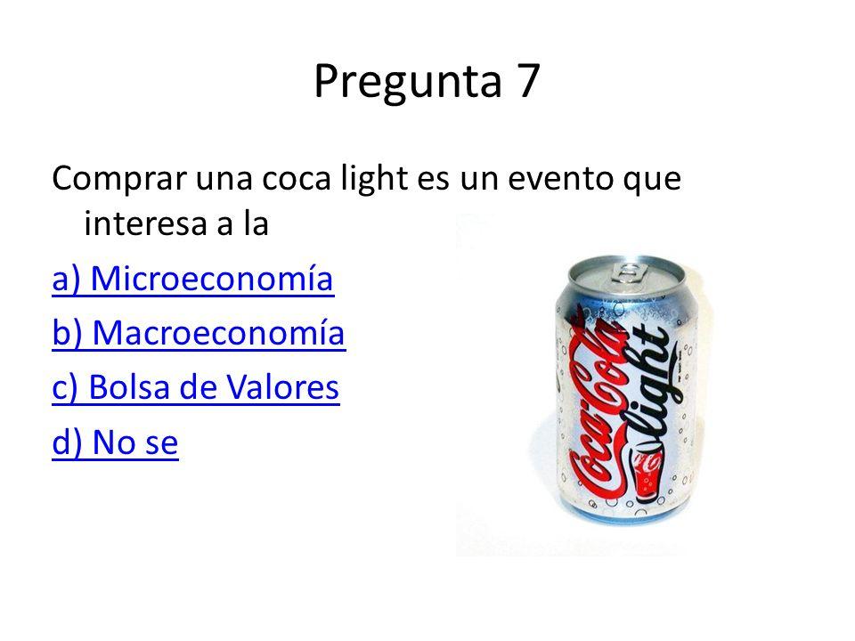 Pregunta 7 Comprar una coca light es un evento que interesa a la
