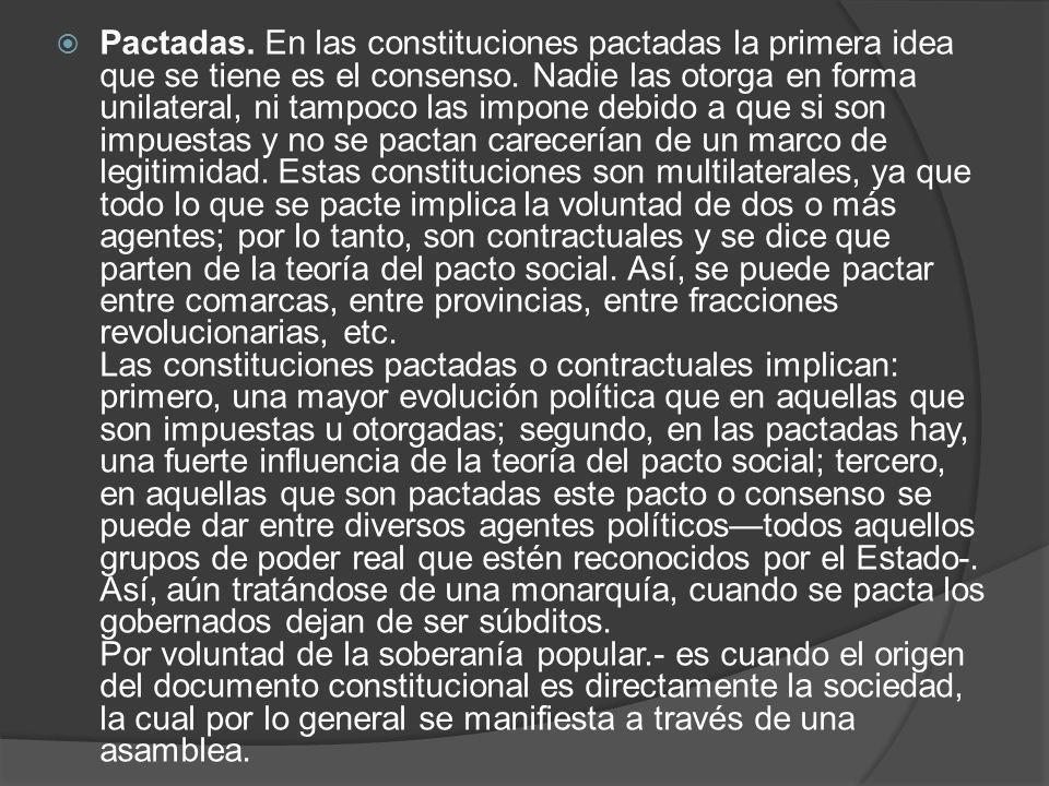 Pactadas. En las constituciones pactadas la primera idea que se tiene es el consenso.