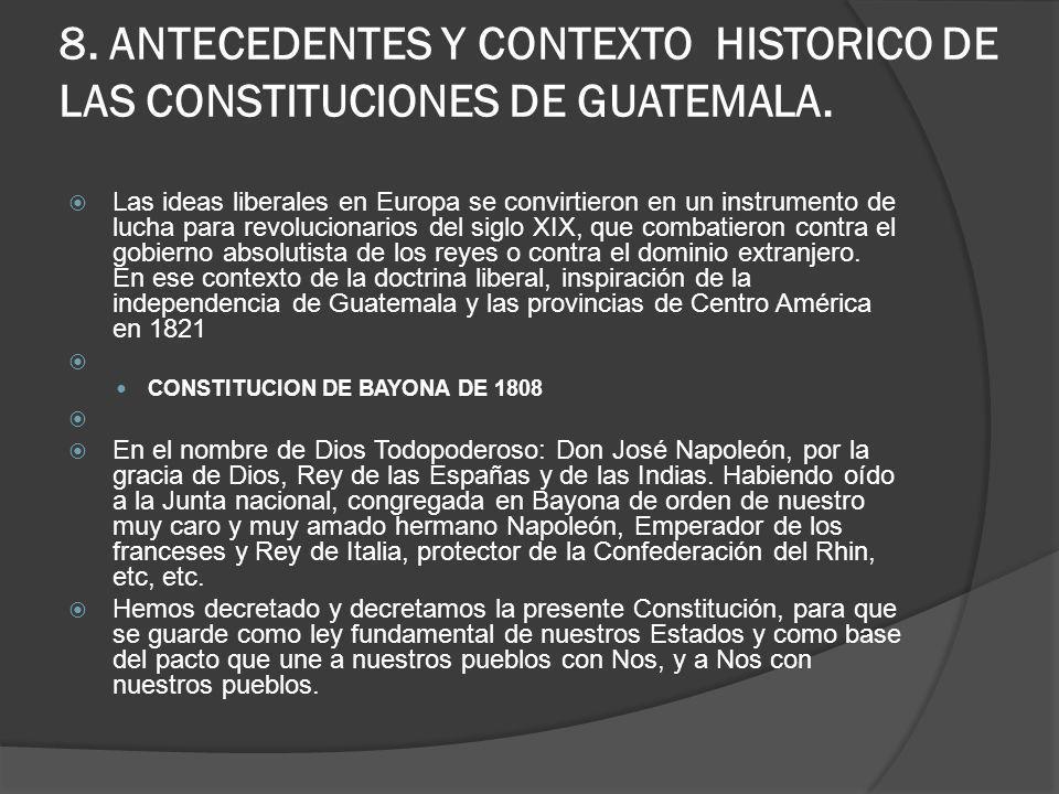 8. ANTECEDENTES Y CONTEXTO HISTORICO DE LAS CONSTITUCIONES DE GUATEMALA.