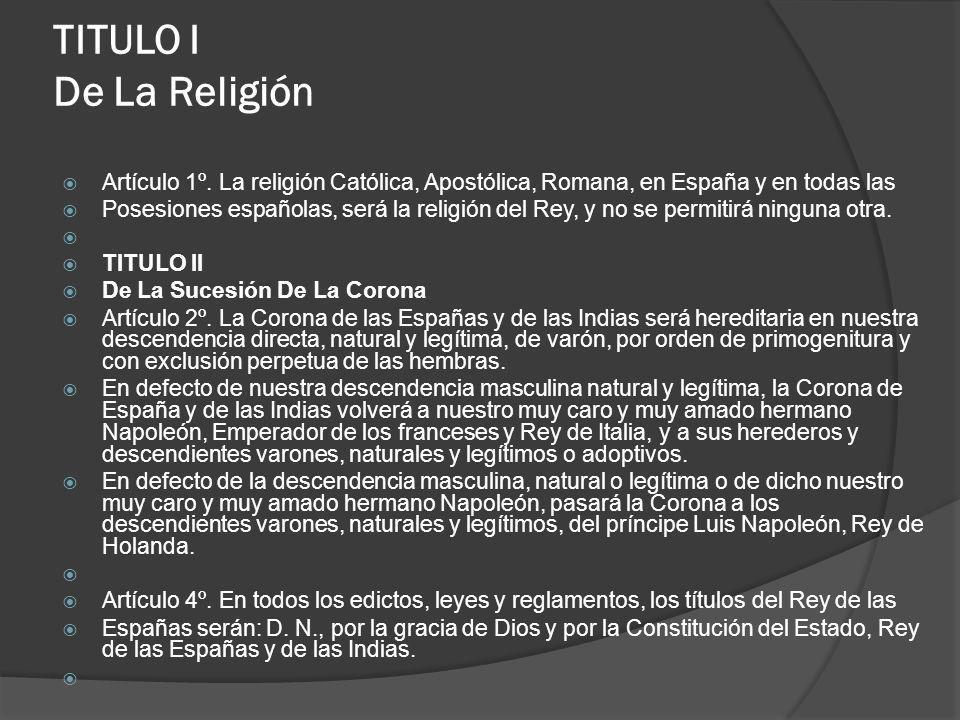 TITULO I De La Religión Artículo 1º. La religión Católica, Apostólica, Romana, en España y en todas las.